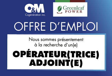 O&M Cogénération Inc., propriété de Greenleaf Power recherche un(e) opérateur(trice) adjoint(e)